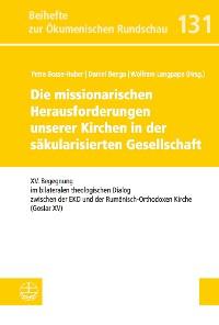 Cover Die missionarischen Herausforderungen unserer Kirchen in der säkularisierten Gesellschaft