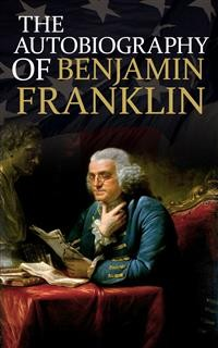 Cover The Autobiography of Benjamin Franklin