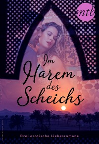 Cover Im Harem des Scheichs - drei erotische Liebesromane
