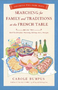 Cover Searching for Family and Traditions at the French Table:  Book Two Nord-Pas-de-Calais, Normandy, Brittany, Loire and Auvergne