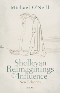 Cover Shelleyan Reimaginings and Influence