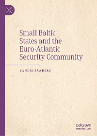 Cover Small Baltic States and the Euro-Atlantic Security Community