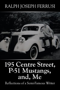 Cover 195 Centre Street, P-51 Mustangs, And, Me