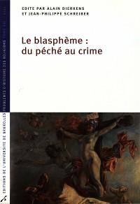 Cover Le Blasphème: du péché au crime