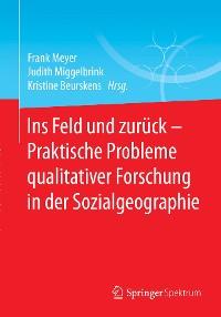 Cover Ins Feld und zurück - Praktische Probleme qualitativer Forschung in der Sozialgeographie