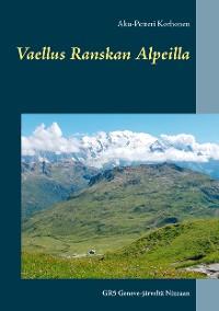 Cover Vaellus Ranskan Alpeilla
