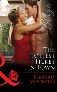 Cover Hottest Ticket in Town (Mills & Boon Blaze) (The Wrong Bed, Book 60)