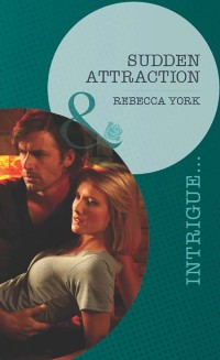 Cover Sudden Attraction (Mills & Boon Intrigue) (Mindbenders, Book 2)