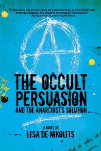 Cover Occult Persuasion and the Anarchist's Solution