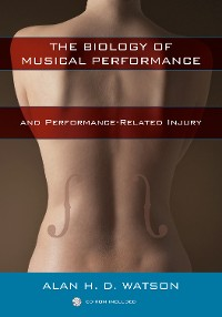 Cover The Biology of Musical Performance and Performance-Related Injury