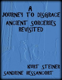 Cover A Journey to Disgrace - Ancient Sorceries Revisited