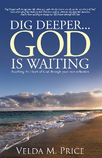 Cover Dig Deeper...God Is Waiting