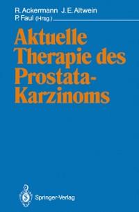 Cover Aktuelle Therapie des Prostatakarzinoms