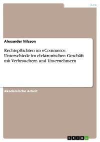 Cover Rechtspflichten im eCommerce. Unterschiede im elektronischen Geschäft mit Verbrauchern und Unternehmern