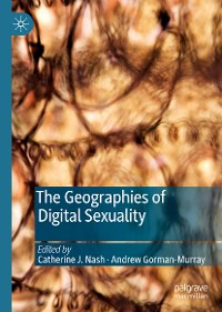 Cover The Geographies of Digital Sexuality