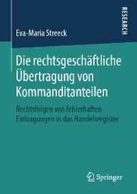 Cover Die rechtsgeschäftliche Übertragung von Kommanditanteilen