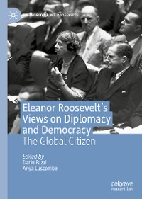 Cover Eleanor Roosevelt's Views on Diplomacy and Democracy