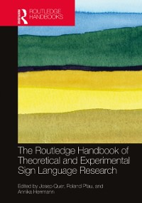 Cover Routledge Handbook of Theoretical and Experimental Sign Language Research