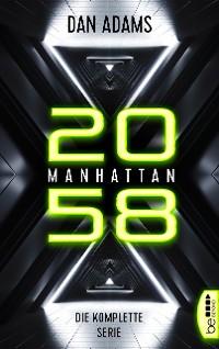 Cover Manhattan 2058 - Die komplette Serie