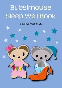 Cover Bubsimouse Sleep Well Book