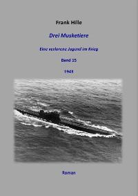 Cover Drei Musketiere - Eine verlorene Jugend im Krieg, Band 15