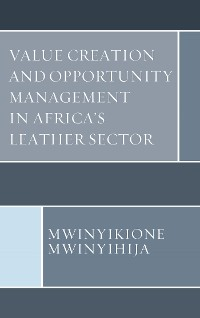 Cover Value Creation and Opportunity Management in Africa's Leather Sector
