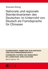 Cover Nationale und regionale Standardvarianten des Deutschen im Unterricht von Deutsch als Fremdsprache fuer Chinesen