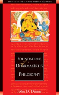 Cover Foundations of Dharmakirti's Philosophy