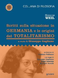 Cover Scritti sulla situazione in Germania e le origini del totalitarismo