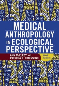 Cover Medical Anthropology in Ecological Perspective
