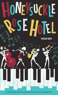 Cover The Honeysuckle Rose Hotel