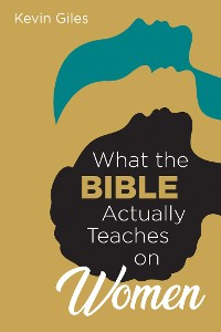 Cover What the Bible Actually Teaches on Women