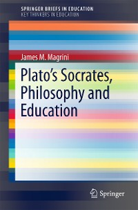 Cover Plato's Socrates, Philosophy and Education