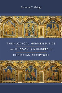 Cover Theological Hermeneutics and the Book of Numbers as Christian Scripture