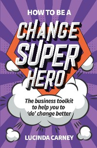 Cover How to be a Change Superhero