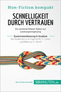 Cover Schnelligkeit durch Vertrauen. Zusammenfassung & Analyse des Bestsellers von Stephen M. R. Covey und Rebecca R. Merrill