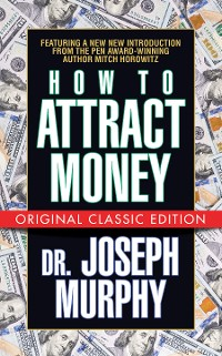 Cover How to Attract Money (Original Classic Edition)