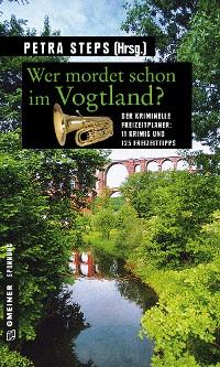 Cover Wer mordet schon im Vogtland?