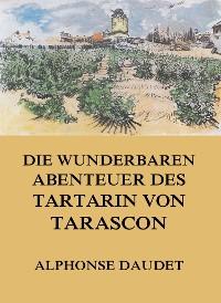 Cover Die wunderbaren Abenteuer des Tartarin von Tarascon