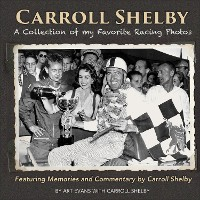 Cover Carroll Shelby: A Collection of My Favorite Racing Photos
