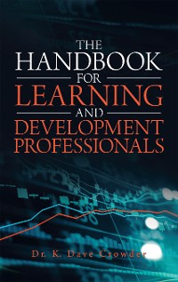 Cover The Handbook for Learning and Development Professionals