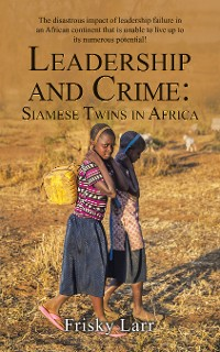 Cover Leadership and Crime: Siamese Twins in Africa