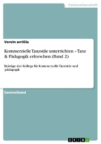 Cover Kommerzielle Tanzstile unterrichten – Tanz & Pädagogik erforschen (Band 2)