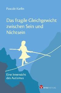 Cover Das fragile Gleichgewicht zwischen Sein und Nichtsein