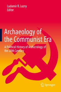 Cover Archaeology of the Communist Era