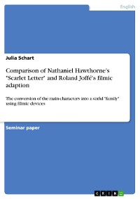 """Cover Comparison of Nathaniel Hawthorne's """"Scarlet Letter"""" and Roland Joffé's filmic adaption"""
