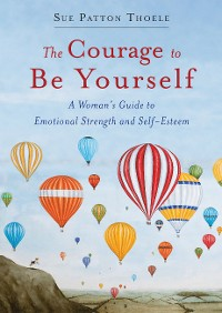 Cover The Courage to Be Yourself