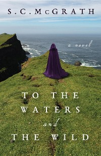 Cover To the Waters and the Wild