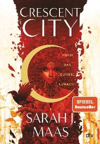 Cover Crescent City 1 – Wenn das Dunkel erwacht