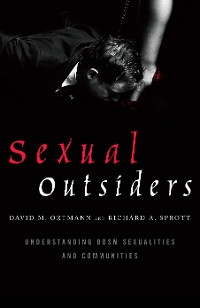 Cover Sexual Outsiders: Understanding BDSM Sexualities and Communities